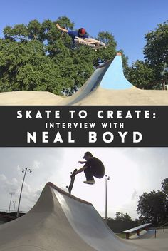 "Skate to create: Neal Boyd - ""We were punk rock/hip hop street kids that skated and ate concrete for fun, so we always had to handle confrontations as best we could."""