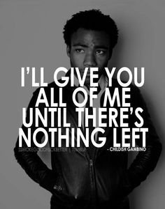 Its so crazy when u give them ur life.and they wanna treat .u like shit. Hip Hop Quotes, All Quotes, Lyric Quotes, True Quotes, The Words, Childish Gambino Quotes, Rapper Quotes, Donald Glover, Music Lyrics