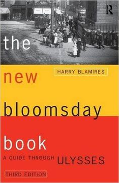 The New Bloomsday Book  A Guide Through Ulysses (Routledge International Studies in) (9780415138581)  Harry Blamires  Book