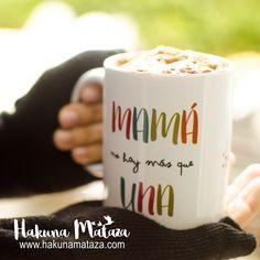 Taza ¡Mamá no hay más que una y como la mía ninguna! > www,hakunamataza.com < #HakunaMataza #DiaDeLaMadre #Regalos #Mamá