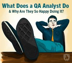 What Does a QA Analyst Do & Why Are They So Happy Doing it?