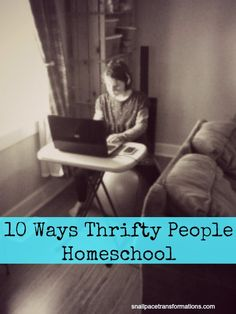 10 Ways Thrifty People Homeschool - Snail Pace Transformations