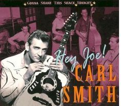 Hey Joe is a 1953 popular song written by Boudleaux Bryant. It was recorded by Carl Smith for Columbia Records on 19 May 1953 and spent eight weeks at #1 on the U.S. country music chart. Later in 1953, Kitty Wells recorded an answer record also titled Hey Joe which hit number eight on the Jukebox Co