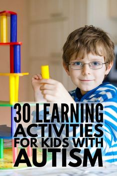 30+ Activities for Kids with Autism   We've got over 30 fun ideas, games, and activities to help develop your child's social skills, speech and communication skills, and gross and fine motor skills, as well as provide him a way to release physical energy