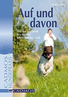Buy Auf und davon: Wie der Jagdtrieb des Hundes kontrollierbar wird by Martina Nau and Read this Book on Kobo's Free Apps. Discover Kobo's Vast Collection of Ebooks and Audiobooks Today - Over 4 Million Titles! Free Apps, Audiobooks, Ebooks, This Book, Reading, Animals, Husky, Live, Collection