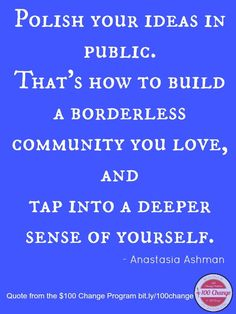 Polish your ideas in public and build a borderless community you love.