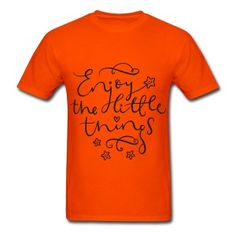 Enjoy The Little Things Men's T-Shirt ✓ Unlimited options to combine colours, sizes & styles ✓ Discover T-Shirts by international designers now! Make Your Own Stickers, Happy Birthday Messages, Got Quotes, Little Things, Cricut, Happy Birthdays, Unisex, Platforms, Mens Tops