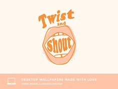 Dress Your Tech, Twist And Shout, Wallpaper Free Download, Wallpaper S, Screen Printing, Coloring Pages, Desktop Wallpapers, Lettering, Fun Stuff