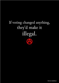 """Instead of giving us anything of substance to vote for, they've given us lesser issues to keep us preoccupied and believing that our system works 