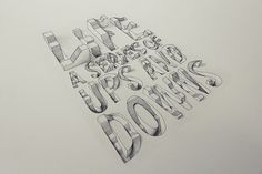 3D Typography // Life: A series of ups and downs | Flickr - Photo Sharing! Lex Wilson