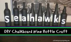 DIY Seahawks Chalkboard Wine Bottle Craft! Can change the letters for any occasion! Go Hawks!