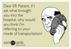 CT Humor# Hospital Humor# Silly patients # Radiology humor