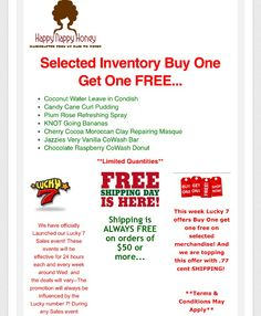 Buy one get one FREE on Selected Inventory! Luck 7 is in FULL effect! Grab your goodies today! Today & Tomorrow Only grab your favorite items l and receive 77 cent shipping! Happy Shopping Honeys! www.happynappyhoney.com
