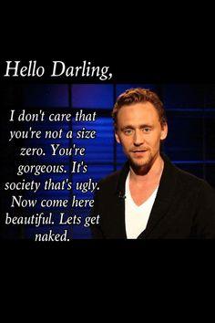 Tom Hiddleston Loki Hot | Tom Hiddleston: Hello Darling... • Waaaay ahead of ya.