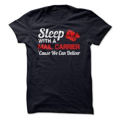 Sleep with a Mail Carrier Cause We Can Deliver T-Shirts, Hoodies (21.99$ ==►► Shopping Here!)