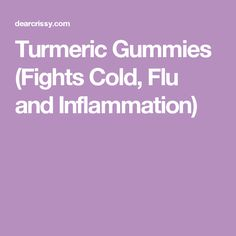 Turmeric Gummies (Fights Cold, Flu and Inflammation)