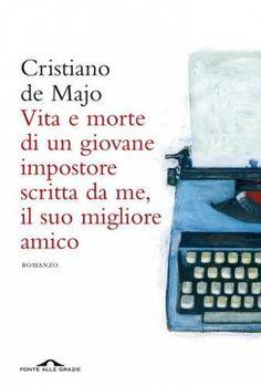 Prezzi e Sconti: #Vita e morte di un giovane impostore scritta  ad Euro 6.99 in #Cristiano de majo #Book letteratura