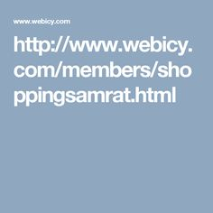 http://www.webicy.com/members/shoppingsamrat.html