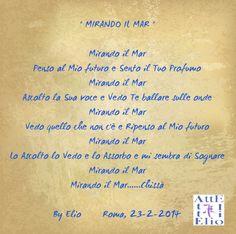 """"""" MIRANDO IL MAR """"                               Ispirazione dopo aver dipinto un'Acquarello                                            Scritta il 23 febbraio 2014"""