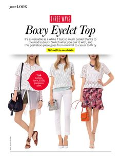How to wear Boxy Eyelet Top.  From instyle magazine.  Love the middle look