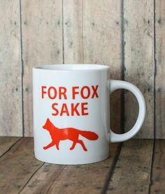 Coffee Mug Decals, Funny Cup Decals, Custom Coffee Mugs, For Fox Sake