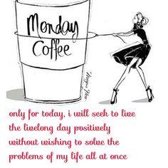 Rien qu' aujourd'hui, j' essaierai de vivre exclusivement la journée, sans tenter de résoudre le problème de toute ma vie.