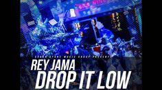 Rey Jama: Drop It Low (feat. L Double O)