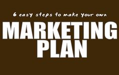 6 Easy Steps To Make Your Own Marketing Plan [Infographic] ~ Visualistan