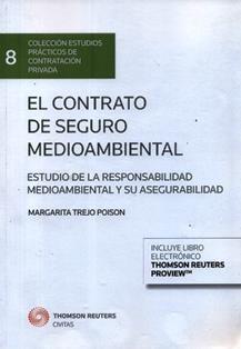 El contrato de seguro medioambiental : estudio de la responsabilidad medioambiental y su asegurabilidad / Margarita Trejo Poison. 348.53 T794