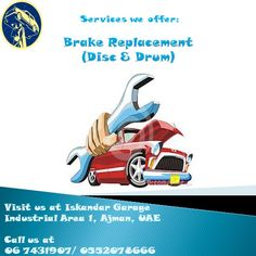 ISKANDAR GARAGE SERVICES   BRAKE REPLACEMENT (DISC & DRUM) BRAKE CALIPERS & WHEEL             CYLINDERS MASTER CYLINDER & BRAKE BLEEDING POWER BRAKE BOOSTERS HYDROVAC UNITS (HYDRO-BOOST)  Visit us at Iskandar Garage, Industrial Area 1, Ajman ⚙️ Call us at 06 7431907/ 0552078666 Timings: 8am-130pm/ 330-10pm