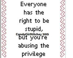 Stupid Cross Stitch by candygirlstitches on Etsy Cross Stitch Hoop, Cross Stitch Quotes, Beaded Cross Stitch, Cross Stitch Embroidery, Cross Stitch Patterns, Sarcastic Quotes, Funny Quotes, Naughty Cross Stitch, Cross Stitching