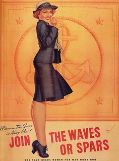 """""""Women, too, serve in Navy blue. Join the WAVES or SPARS. The Navy needs women for war work now."""" ~ WWII era women's recruitment poster by well known pin-up artist, George Petty. Vintage Ads, Vintage Posters, Retro Ads, Force Et Courage, Ww2 Propaganda Posters, Political Posters, Petty Girl, Naval, Military Women"""