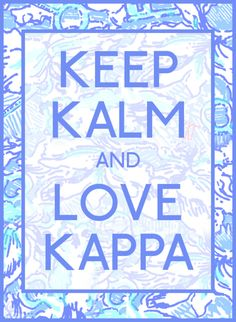 Keep Kalm and Love Kappa! Bid Day Themes, Mottos To Live By, Owl, Kappa Kappa Gamma, Key To My Heart, Keep It Real, Love Your Life, Family Love, Little Gifts