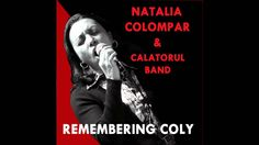 Natalia Colompar & Calatorul Band - REMEMBERING COLY