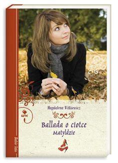 Ballada o ciotce Matyldzie de Magdalena Witkiewicz http://www.amazon.fr/dp/8310122357/ref=cm_sw_r_pi_dp_LpsFwb0FNN633