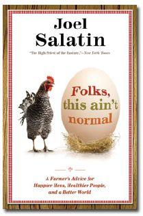 Joel Salatin - Folks, this ain't normal