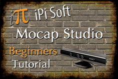 iPiSoft Mocap Studios Beginner Tutorial