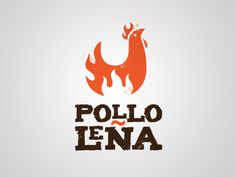 Pollo Leña designed by Sublime. Chicken Brands, Chicken Logo, Chicken Shop, Fried Chicken, Chicken Restaurant Logos, Restaurant Names, Menu Design, Branding Design, Lc Logo