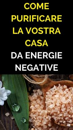 Ecco come purificare la vostra casa da Energie Negative - Rimedi Naturali