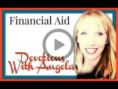 Devotions With Angela: Financial Aid Devotions for Christian Encouragement with Angela Schans