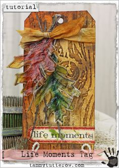 Tammy Tutterow Tutorial | Life Moments Tag.  Tutorial demonstrates how to make the tag as shown with watercolor painted vellum leaves with a crackle finish.  Tutorial courtesy of Simon Says Stamp.