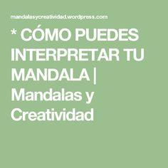 * CÓMO PUEDES INTERPRETAR TU MANDALA | Mandalas y Creatividad