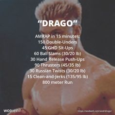 """Drago"" WOD - AMRAP in 15 minutes: 150 Double-Unders; 45 GHD Sit-Ups; 60 Ball Slams (30/20 lb); 30 Hand Release Push-Ups; 90 Thrusters (45/35 lb); 30 Russian Twists (30/20 lb); 15 Clean-and-Jerks (135/95 lb); 800 meter Run"