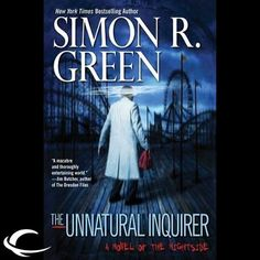 The Unnatural Inquirer: Nightside, Book 8 by Simon R. Green, Finished on 2/20/2015.