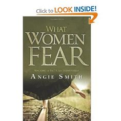 What Women Fear: Walking in Faith that Transforms: Angie Smith: 9780805464290: Amazon.com: Books