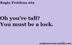oh you're tall? you must be a lock.