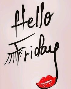Quotes Happy Friday Hello Weekend Ideas For 2019 makeup quotes Hello Friday, Hello Weekend, Friday Yay, Finally Friday, Happy Friday Quotes, Weekday Quotes, Illustration Mode, Friday Illustration, Friday Humor