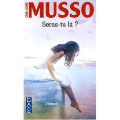 Seras-tu là - Guillaume Musso