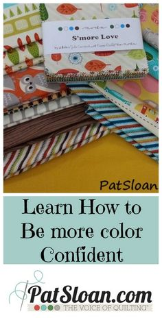 Pat Sloan: Learn How To Be More Color Confident ~ Great tips and suggestions for experimenting with different fabrics and color combinations! What combinations will you create with over 20,000 fabrics to choose from at the Fabric Shack http://www.fabricshack.com/cgi-bin/Store/store.cgi?!