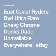 East Coast Ryders Dvd Ultra Rare Chevy Chrome Donks Dade Unavailable Everywhere  | eBay